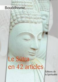 Anonyme - Bouddhisme, Le Sûtra en 42 articles.