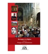 Anonyme - Bretagne et religion - Tome 4, Visages du catholicisme.