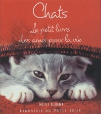 Anonyme - Chats - Le petit livre des amis pour la vie.