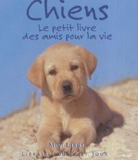 Anonyme - Chiens - Le petit livre des amis pour la vie.
