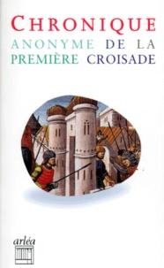 Chronique anonyme de la première croisade -  pdf epub