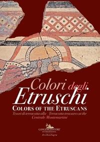 Anonyme - Colori degli Etruschi. Colors of the Etruscans - Tesori di terracotta alla Centrale Montemartini  Terracotta treasures at the Centrale Montemartini.