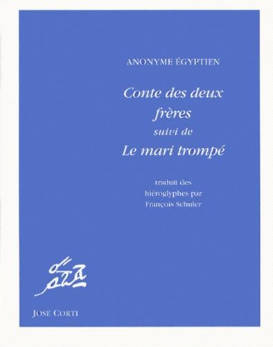 Anonyme - Conte des deux frères. suivi de Le mari trompé.