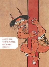 Anonyme - Contes d'Ise, Contes de Risée - Une parodie japonaise.