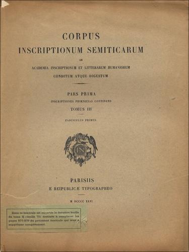 """Anonyme - Corpus inscriptionum semiticarum - Pars 1 """"Inscriptions phéniciennes puniques et néo-puniques"""" Tome 3 fascicule 1, textes et planches."""
