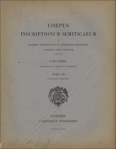 """Anonyme - Corpus inscriptionum semiticarum - Pars 1 """"Inscriptions phéniciennes puniques et néo-puniques"""" Tome 3  fascicule 2, textes et planches."""