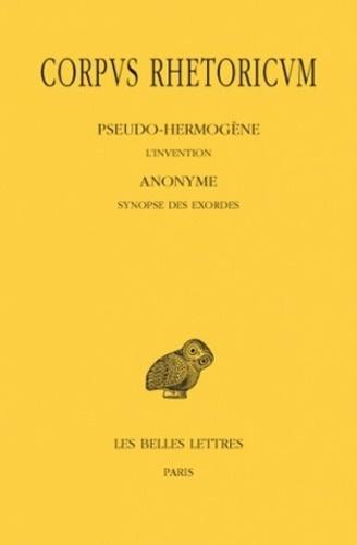 Anonyme - Corpus rhetoricum - Tome 3, Parties 1 et 2, L'Invention ; Synopse des Exordes ; Scolies au traité Sur l'Invention du Pseudo-Hermogène.