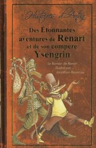 Anonyme et Jonathan Bousmar - Des Etonnantes aventures de Renart et de son compère Ysengrin.