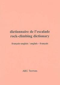 Galabria.be Dictionnaire de l'escalade : rock-climbing dictionary - Français-anglais et anglais-français Image