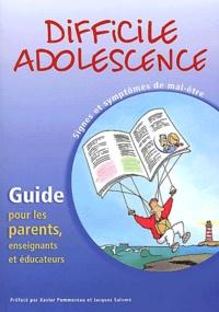 Difficile adolescence - Signes et symptômes de mal-être, Guide pour les parents, enseignants et éducateurs.pdf