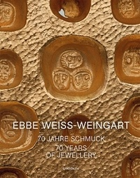 Anonyme - Ebbe weiss weingart 70 years of jewellery.