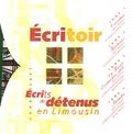 Anonyme - Ecritoir - Ecrits de détenus en Limousin, coffret 4 volumes.