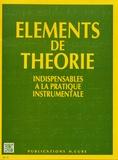 Anonyme - Eléments de théorie indispensables à la pratique instrumentale.