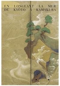 Anonyme et Claire-Akiko Brisset - En longeant la mer de Kyoto à Kamakura.