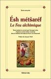 Anonyme - Esh Metsaref - Le Feu de l'alchimiste.