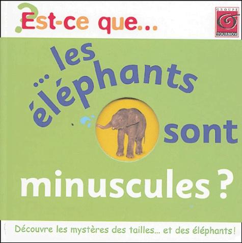 Anonyme - Est-ce-que les éléphants sont minuscules ?.