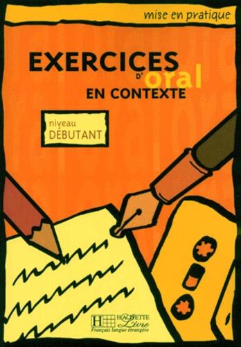 Anonyme - Exercices d'oral en contexte - Niveau débutant.