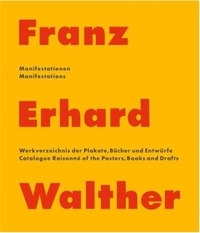 Anonyme - Franz Erhard Walther: The artist as creator.