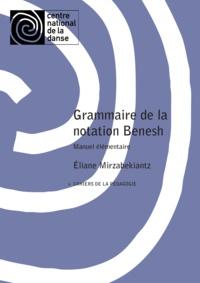 Anonyme - Grammaire de la notation Benesh : manuel élémentaire.