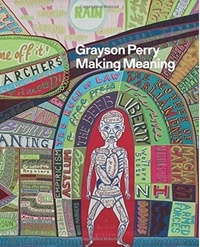 Anonyme - Grayson Perry: making meaning.