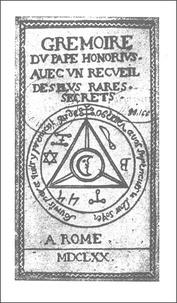 GRIMOIRE DU PAPE HONORIUS. Avec un recueil des plus rares secrets