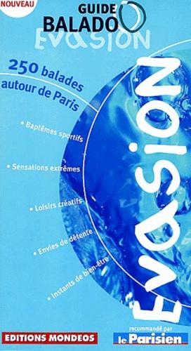 Anonyme - Guide Balado Evasion : 250 balades autour de Paris.