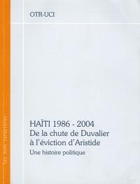 Anonyme - Haïti : 1986-2004 De la chute de Duvalier à l'éviction d'Aristide - Une histoire politique.