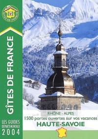 Anonyme - Haute-Savoie 2004,Rhône-Alpes 1500 portes ouvertes sur vos vacances.