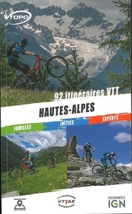 Anonyme - Hautes-Alpes - 92 itineraires VTT.