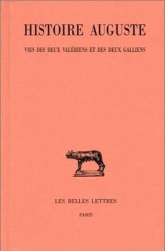 Anonyme - Histoire Auguste - Tome 4 - 2e partie, Vies des deux Valériens et des deux Galliens.