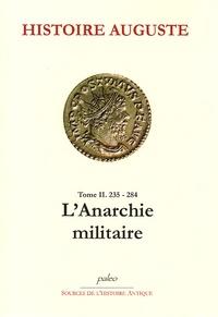 Anonyme - Histoire Auguste - Tome 2, (235-238), L'Anarchie militaire.