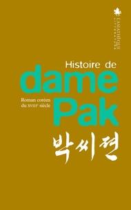 Anonyme - Histoire de dame Pak - Roman coréen du XVIIIe siècle.
