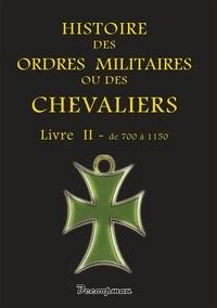 Rhonealpesinfo.fr Histoire des ordres militaires ou des chevaliers - Tome 2, De 700 à 1150 Image