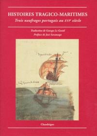 Anonyme et Georges Le Gentil - HISTOIRES TRAGICO-MARITIMES. - Trois naufrages portugais au XVIème siècle.