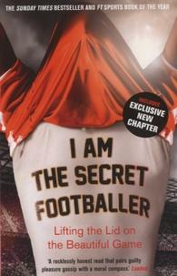 Anonyme - I Am the Secret Footballer.