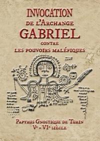 Anonyme et Emile Amélineau - Invocation  de l'Archange Gabriel contre  les pouvoirs maléfiques - Papyrus Gnostique de Turin Ve - VIe siècle.