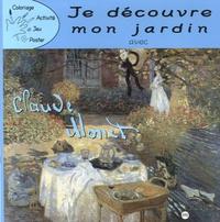 Anonyme - Je découvre mon jardin avec Claude Monet.