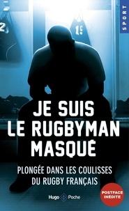 Je suis le rugbyman masqué- Plongée dans les coulisses du rugby français -  pdf epub