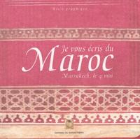 Anonyme - Je vous écris du Maroc - Marrakech, le 4 mai.