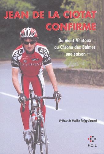 Anonyme - Jean de La Ciotat confirme - Du mont Ventoux au Chrono des Balmes - une saison.