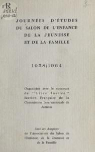 Anonyme et Jean-Louis Aujol - Journées d'études du Salon de l'enfance, de la jeunesse et de la famille, 1958-1964.