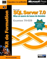 KIT DE FORMATION MICROSOFT SQL SERVER 7. 0. Mise en oeuvre bases données, examen 70-029