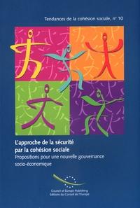 Anonyme - L'approche de la sécurité par la cohésion sociale : propositions pour une nouvelle gouvernance socio-économique.