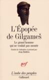 Anonyme - L'Epopée de Gilgames - Le grand homme qui ne voulait pas mourir.