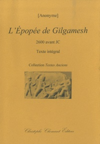 Anonyme - L'Epopée de Gilgamesh - 2600 avant JC.