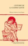 Anonyme et Catherine Croizy-Naquet - L'estoire de la guerre sainte.