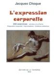 Anonyme - L'expression corporelle - 300 Exercices, adultes et enfants : préparation corporelle, improvisations, créations collectives.