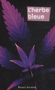 Anonyme - L'herbe bleue - Journal d'une jeune fille de 15 ans.