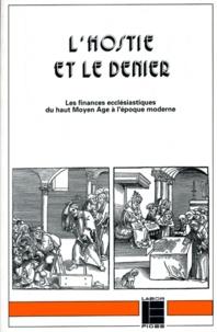 Anonyme - L'hostie et le denier - Les finances ecclésiastiques, du haut Moyen âge à l'époque moderne.