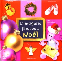 Anonyme - L'imagerie photos de Noël avec Moustilou la souris.